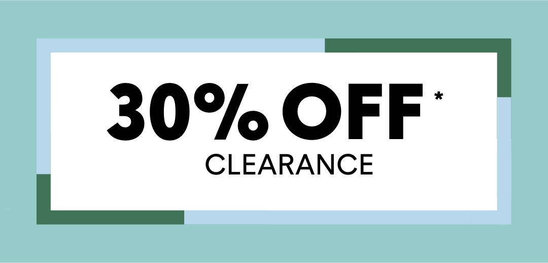 30% Off* Clearance