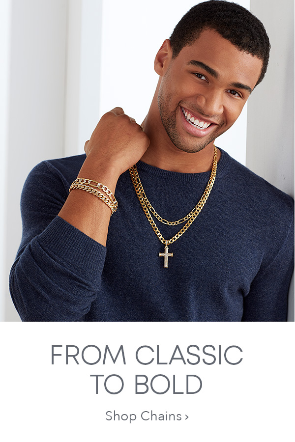 b090cfb64 FROM CLASSIC TO BOLD. Shop Chains